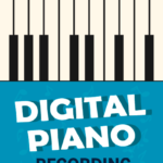 Infographic – Digital Piano Recording Basics